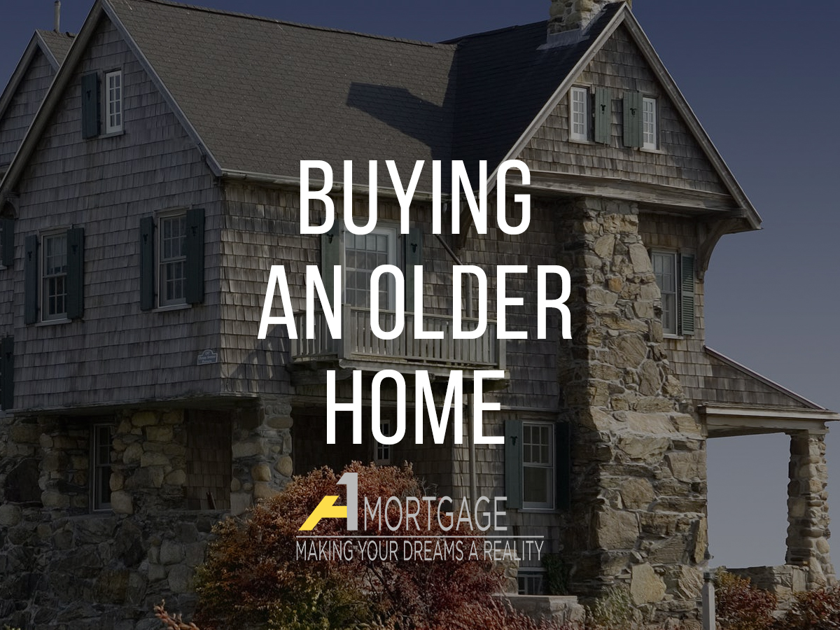 What to consider when buying an older home by A1 Mortgage