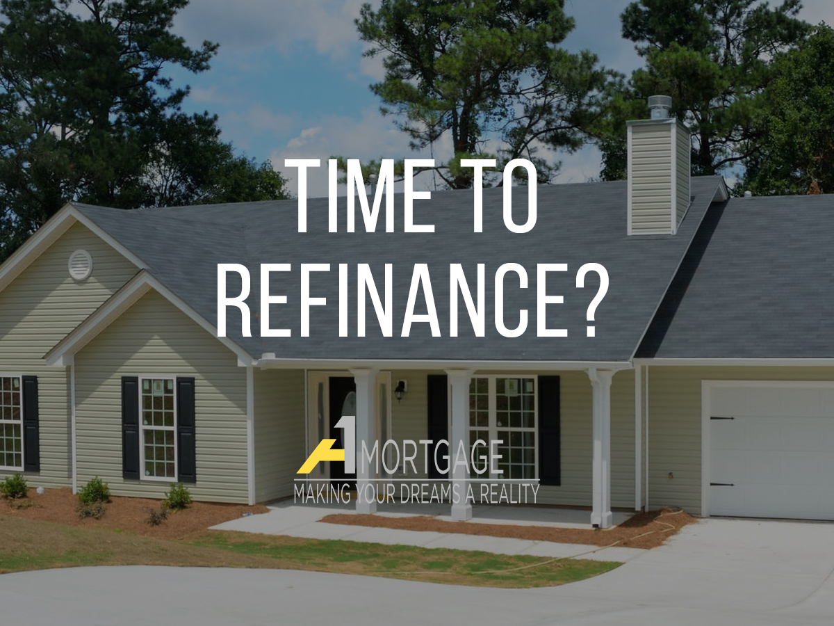Why you should refinance | Mortgage tips from A1 Mortgage