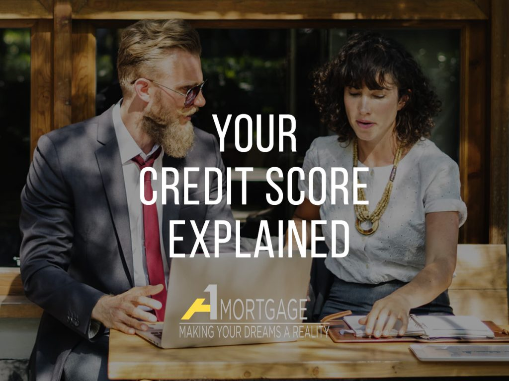 Your credit score explained by A1 Mortgage | Kansas City Mortgage