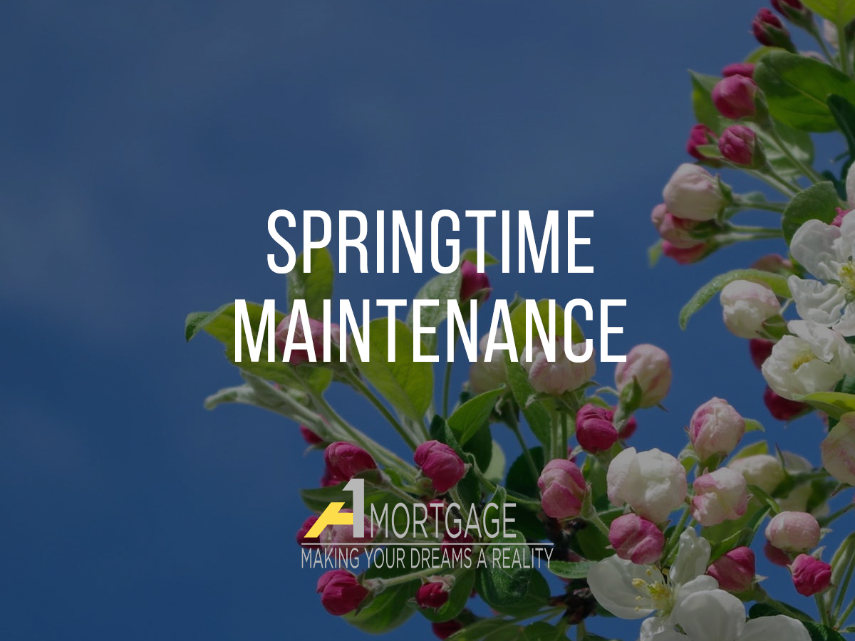 Springtime maintenance tips from A1 Mortgage